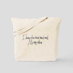 My Dog Told Me Tote Bag