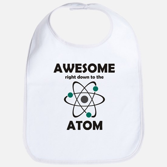 Awesome Right Down to the Ato Bib