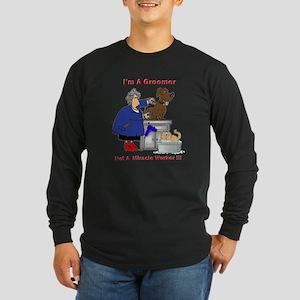 Not a miracle worker Long Sleeve Dark T-Shirt