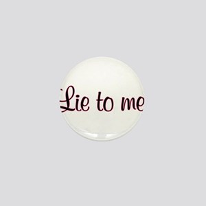 Lie to me. Mini Button