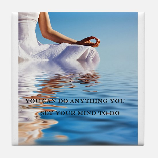 You Can Do Anything Affirmati Tile Coaster