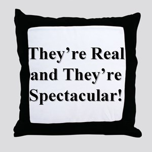 They're Real and They're Spec Throw Pillow
