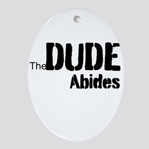 Dude Abides Ornament (Oval)