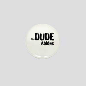 Dude Abides Mini Button