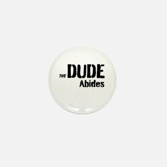 Dude Abides Mini Button