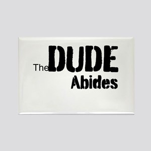Dude Abides Rectangle Magnet