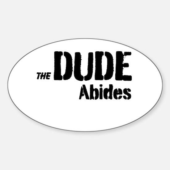Dude Abides Sticker (Oval)