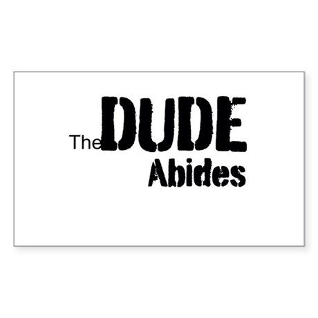 Dude Abides Sticker (Rectangle)