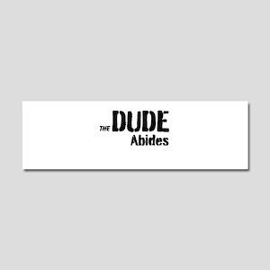 Dude Abides Car Magnet 10 x 3