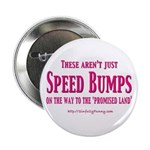 "Speed Bumps 2.25"" Button (10 pack)"