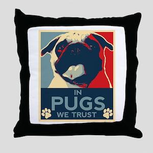In Pugs We Trust Throw Pillow