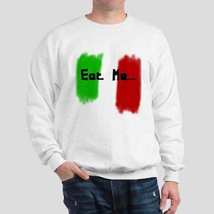 Eat Me...xican Sweatshirt