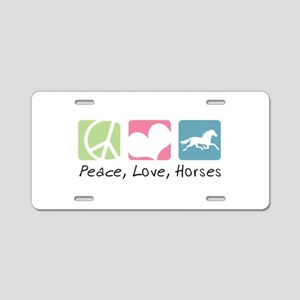 Peace, Love, Horses Aluminum License Plate