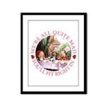 We're All Quite Mad Framed Panel Print