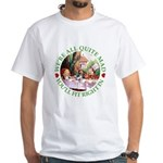 We're All Quite Mad White T-Shirt