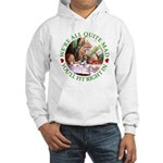 We're All Quite Mad Hooded Sweatshirt