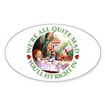 We're All Quite Mad Sticker (Oval 10 pk)