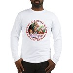 We're All Quite Mad Long Sleeve T-Shirt