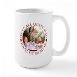 We're All Quite Mad Large Mug