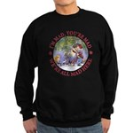 We're All Mad Here Sweatshirt (dark)