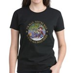 We're All Mad Here Women's Dark T-Shirt