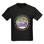 We're All Mad Here Kids Dark T-Shirt