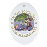 We're All Mad Here Ornament (Oval)