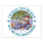We're All Mad Here Small Poster