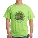 We're All Mad Here Green T-Shirt