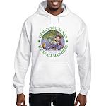 We're All Mad Here Hooded Sweatshirt