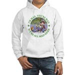 We're All Mad Here Hooded Sweatshirt