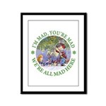 We're All Mad Here Framed Panel Print