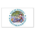 Why Be Normal? Sticker (Rectangle 10 pk)