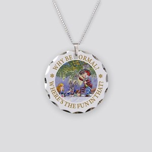 Why Be Normal? Necklace Circle Charm