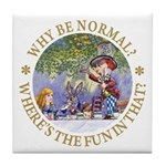 Why Be Normal? Tile Coaster