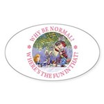 Why Be Normal? Sticker (Oval)