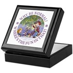 Why Be Normal? Keepsake Box