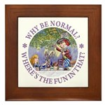 Why Be Normal? Framed Tile