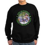 Why Be Normal? Sweatshirt (dark)