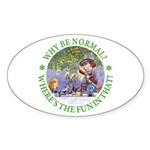 Why Be Normal? Sticker (Oval 50 pk)