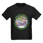 Why Be Normal? Kids Dark T-Shirt