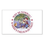 Why Be Normal? Sticker (Rectangle)
