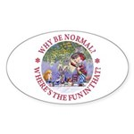 Why Be Normal? Sticker (Oval 10 pk)