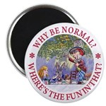 Why Be Normal? 2.25