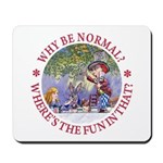 Why Be Normal? Mousepad