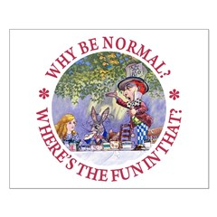 Why Be Normal? Posters