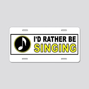SING TO ME Aluminum License Plate