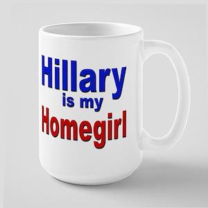 Hillary is my Homegirl Large Mug