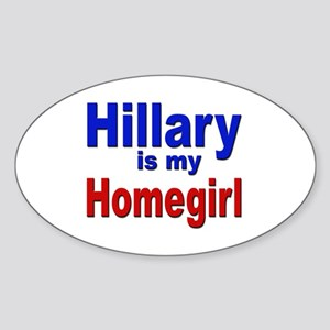 Hillary is my Homegirl Oval Sticker