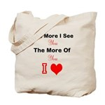 the more I see you Tote Bag
